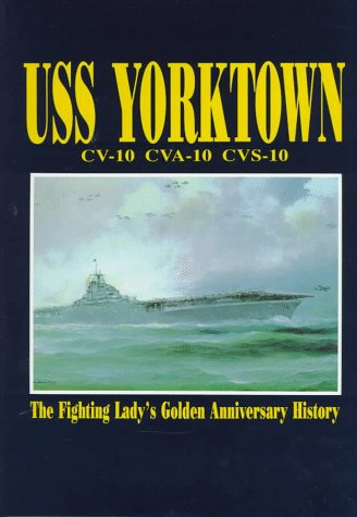U.S.S. Yorktown Cv-10 Cav-10 Cvs-10: The Fighting Lady: St John, Philip A.