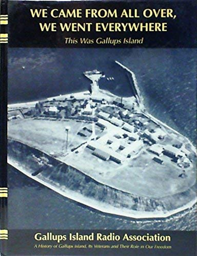 9781563111150: We Came From All Over, We Went Everywhere: This Was Gallups Island
