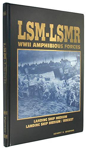 LSM-LSMR: WWII Amphibious Forces (1563111403) by Rolf F Illsley; Turner Publishing