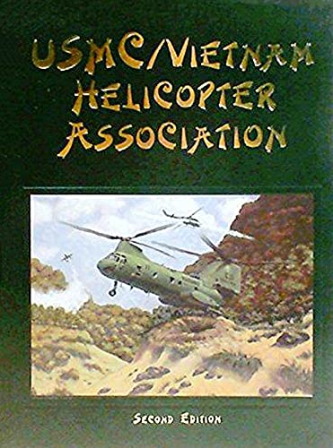 USMC Vietnam Helicopter Pilots and Aircrew History, 2nd Ed.: Pop a Smoke
