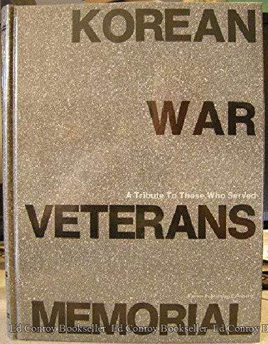 Korean War Veterans Memorial: A Tribute to: Turner Publishing