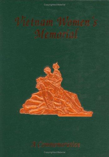 Vietnam Women's Memorial: A Commemorative (Ltd): Thomas, Julie Agnew