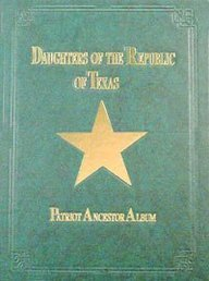 Daughters of the Republic of Texas, Patriot Ancestor Album