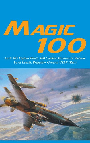 Magic 100 An F-105 Fighter Pilot's 100: Al Lenski