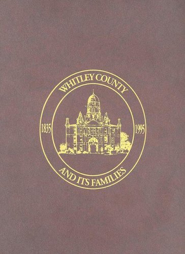 Whitley County and It's Families 1835 -: Editors