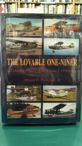 9781563112362: The Loveable One-Niner: A Complete History of the Cessna L-19 Birddog