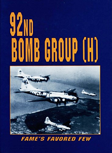 9781563112416: 92nd Bomb Group: Fame's Favored Few