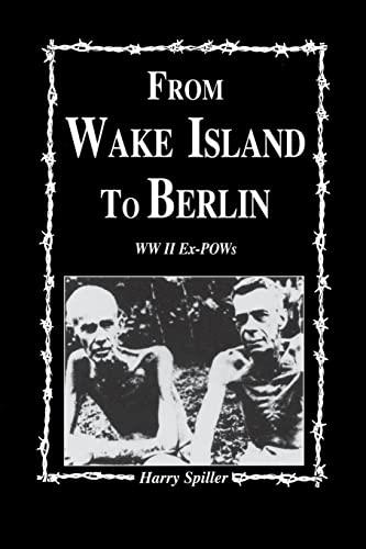 9781563113314: From Wake Island to Berlin: WW II Ex-POW's