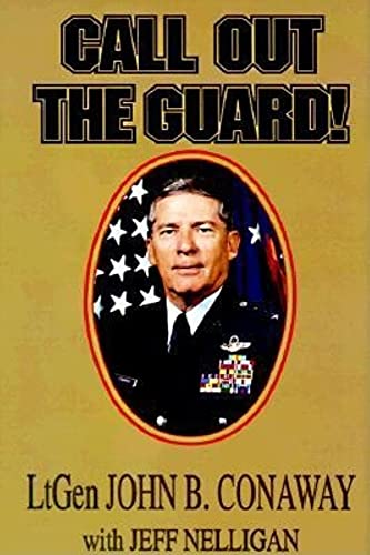 Call Out the Guard! The Story of: Conaway, John B.