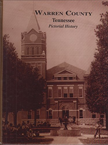 Warren County Tennessee Pictorial History: Company, Turner Publishing