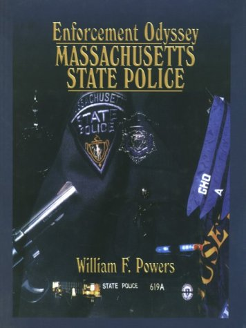 9781563113888: Enforcement Odyssey, The Massachusetts State Police, A History