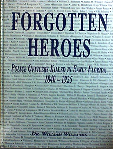 Forgotten Heroes: Police Officers Killed in Early Florida, 1840-1925