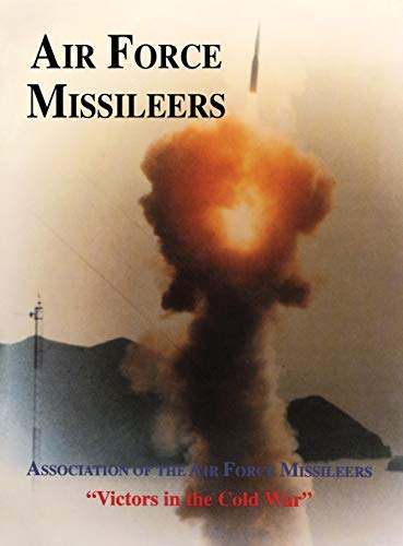 9781563114557: Association of the Air Force Missileers: Victors in the Cold War