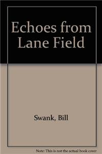 ECHOES: A History of the San Diego Padres 1936-1957: Swank, Bill