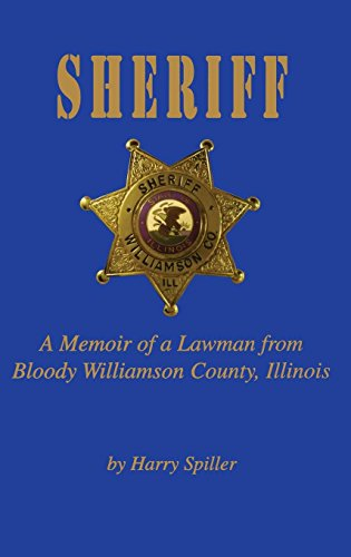 9781563115073: Sheriff: A Memoir of a Lawman from Bloody Williamson County, Illinois