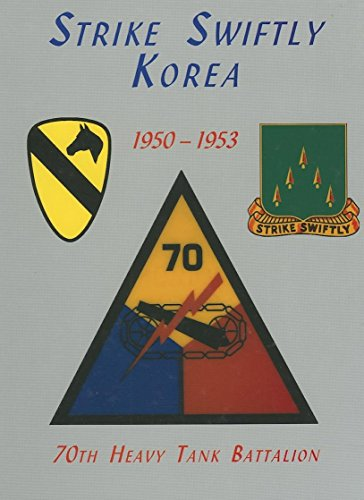 9781563115370: Strike Swiftly Korea 1950-1953: 70th Heavy Tank Battalion