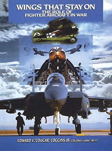 Wings That Stay On: The Role of Fighter Aircraft in War: Coggins, Edward V.