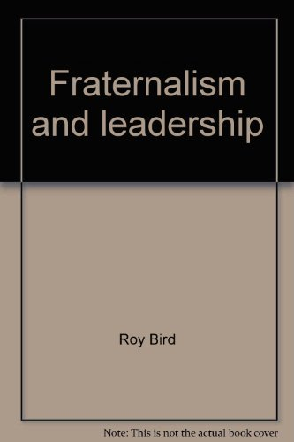 Fraternalism and leadership: the second fifty years: Roy Bird