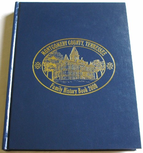 9781563116209: Montgomery County, Tennessee Family History Book