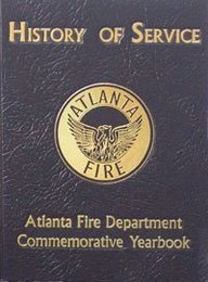 9781563116803: History of Service: Atlanta Fire Department Commemorative Yearbook