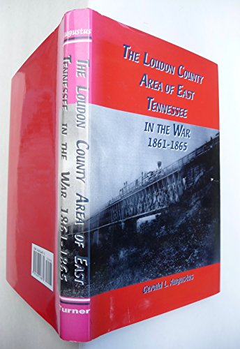 9781563116872: The Loudon County Area of East Tennessee in the War, 1861-1865