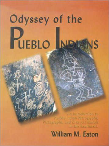 9781563116940: Odyssey of the Pueblo Indians: An Introduction to Pueblo Indian Petroglyphs, Pictographs, and Kiva Art Murals in the Southwest