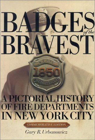 9781563117978: Badges of the Bravest: A Pictorial History of Fire Departments in New York City