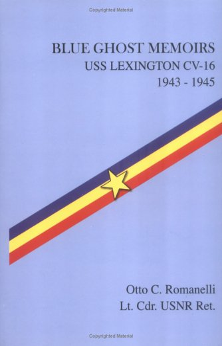 9781563118487: Blue Ghost Memoirs: USS Lexington CV-16 1943-1945