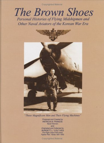 9781563118586: The Brown Shoes: Personal Histories of Flying Midshipmen and Other Naval Aviators of the Korean War Era