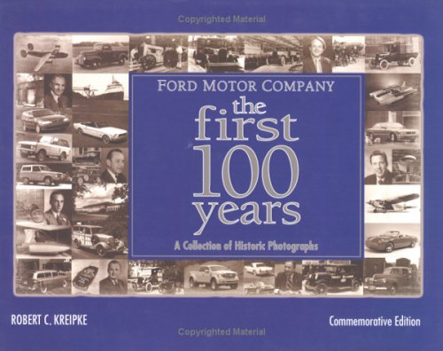 ford motor company the first 100 years a celebration of. Black Bedroom Furniture Sets. Home Design Ideas