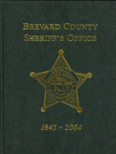 9781563119408: Brevard County Sheriff's Office, 1845-2004