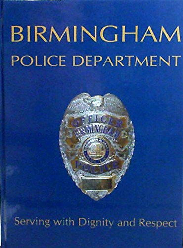 9781563119675: Birmingham, Alabama Police Department: Serving with Dignity and Respect