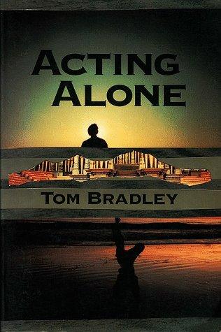 Acting Alone: Tom Bradley