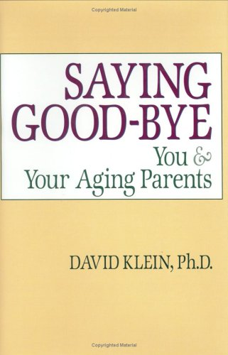 9781563139062: Saying Goodbye: You and Your Aging Parents
