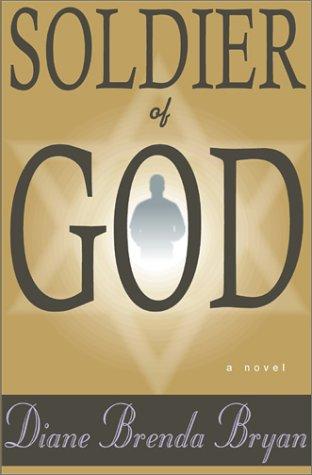 Soldier of God: Bryan, Diane Brenda