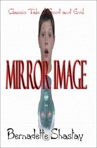 Mirror Image: Shastay, Bernadette