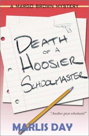 9781563152887: Death of a Hoosier Schoolmaster (Margo Brown Mysteries)