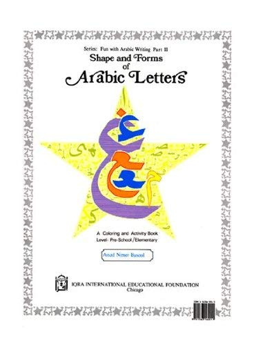 9781563160011: Shape and Forms of Arabic Letters: A Coloring and Activity Book Level: Pre-School / Elementary (Fun with Arabic Writing Part II)