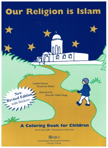 Our Religion Is Islam (a Colouring Book: Labiba Hassan