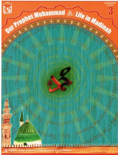 9781563161506: Our Prophet Muhammad : Life in Madinah (Elementary Grade 3 Textbook)