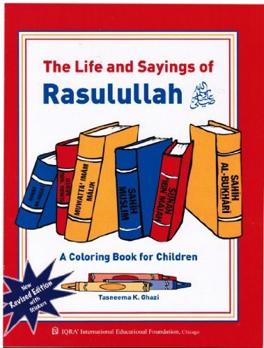 9781563161773: The Life and Sayings of Rasulullah (A Colouring Book for Children) NEW Revised Edition