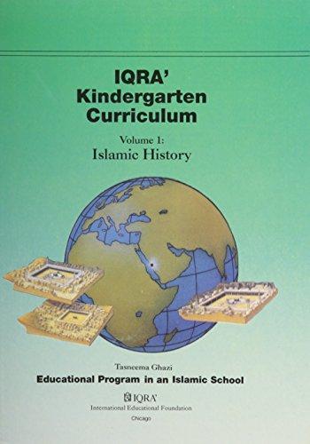 9781563162534: IQRA' Kindergarten Curriculum Islamic History (Educational Program in an Islamic School, Volume 1)