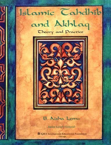 9781563163203: Islamic tahdhib and akhlaq: Theory and practice