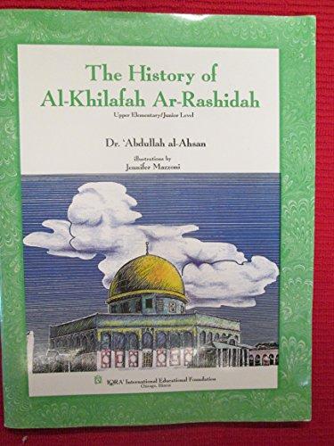 9781563163661: The history of Al-Khilafah Ar-Rashidah