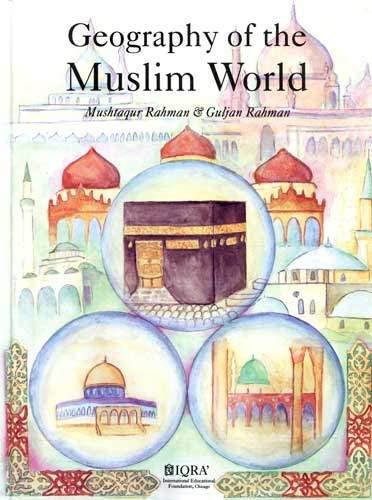 Geography of the Muslim world: Rahman, Mushtaqur