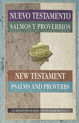 9781563205255: NVI / NIV Spanish/English New Testament Psalms/Proverbs (Multilingual Edition)