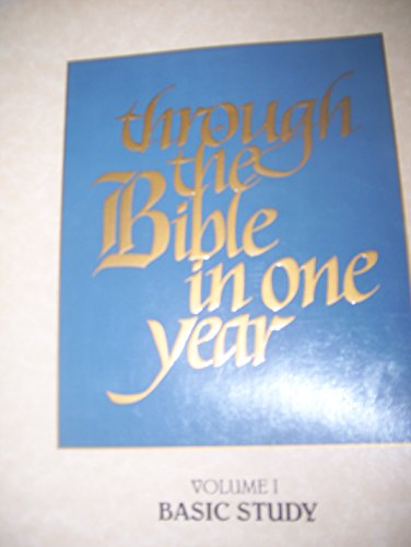 9781563220005: Through the Bible in One Year Volume One Basic Study: A 52-Lesson Introduction to the 66 Books of the Bible
