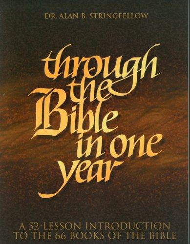 Through the Bible in One Year: A: Alan B. Stringfellow