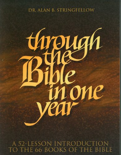 9781563220142: Through the Bible in One Year: A 52-Lesson Introduction to the 66 Books of the Bible