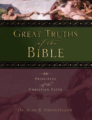 Great Truths of the Bible: A Bible: Alan B. Stringfellow